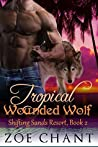 Tropical Wounded Wolf (Shifting Sands Resort, #2)