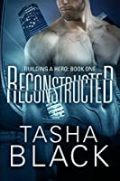 Reconstructed: Building a hero (libro 1)