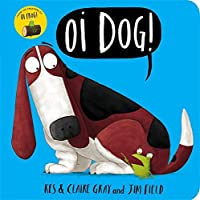 Oi Dog!: Board Book