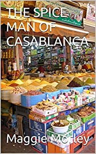 The Spice Man of Casablanca