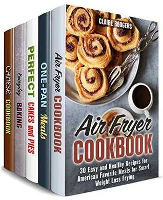 Fry and Bake Box Set (5 in 1): Over 150 Air Fryer, Cast Iron, Stir-Fry Recipes and Baked Sweet and Savory Treats (Delicious Treats )