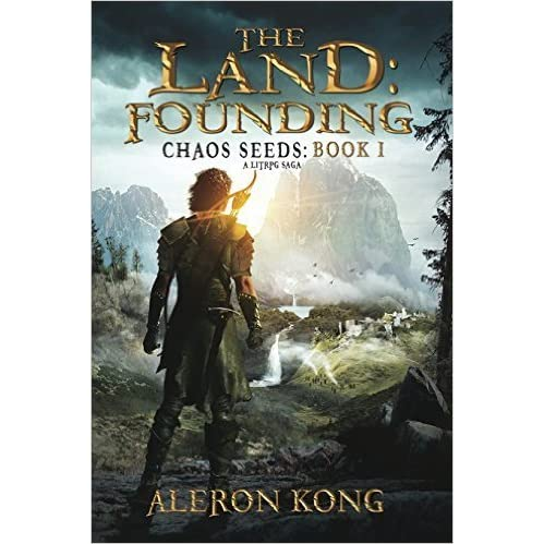The Land: Founding (Chaos Seeds, #1) by Aleron Kong