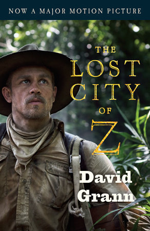 The Lost City Of Z A Tale Of Deadly Obsession In The Amazon