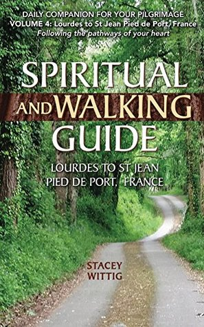 Spiritual and Walking Guide by Stacey Wittig