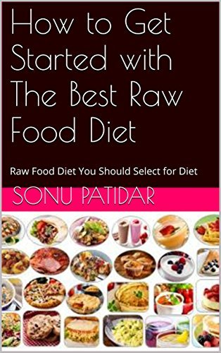 How To Get Started With Raw Foods