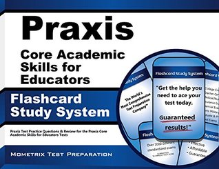 Praxis Core Academic Skills for Educators Exam Flashcard Study System: Praxis Test Practice Questions & Review for the Praxis Core Academic Skills for Educators Tests