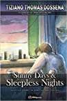 Sunny Days & Sleepless Nights