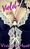 Violet In Lace (The Lingerie & Luxury Books Book 1)