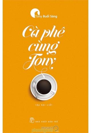 Cà Phê Cùng Tony by Tony Buổi Sáng
