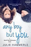 Any Boy But You (North Pole, Minnesota, #1)