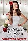 Accidentally Yours (Forever Yours #1)
