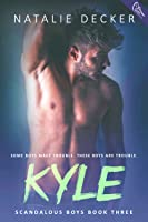 Kyle (Scandalous Boys # 3)