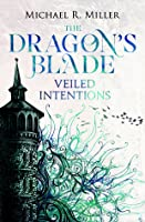 Veiled Intentions (The Dragon's Blade, #2)