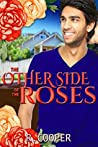 The Other Side of the Roses by R. Cooper