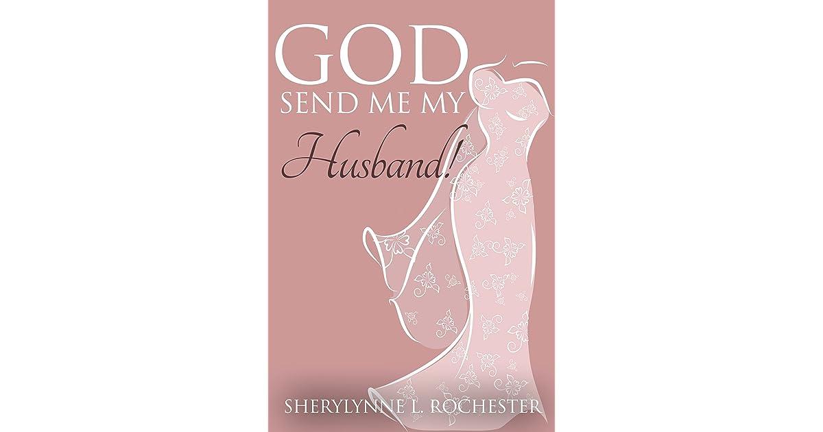 God Send Me My Husband! by Sherylynne L. Rochester