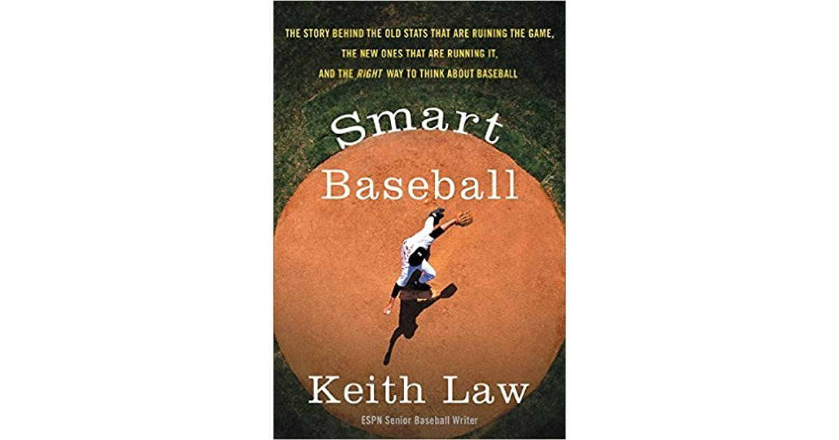 Smart Baseball: The Story Behind the Old Stats That Are Ruining the