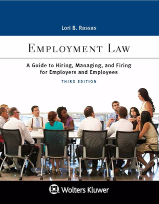 Employment Law: A Guide to Hiring, Managing, and Firing for Employers and Employees (3rd edition).