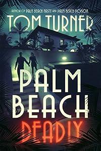 Palm Beach Deadly (Charlie Crawford Mystery, #3)