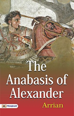 The Anabasis of Alexander by Arrian