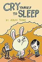 Cry Yourself to Sleep