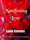 """Manifesting Love: Using the Power of """"LOA"""", """"EFT"""" & a """"Love Spell"""" (FOR WOMEN ONLY Book 5)"""