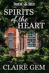 Spirits of the Heart (Haunted Voices #2)