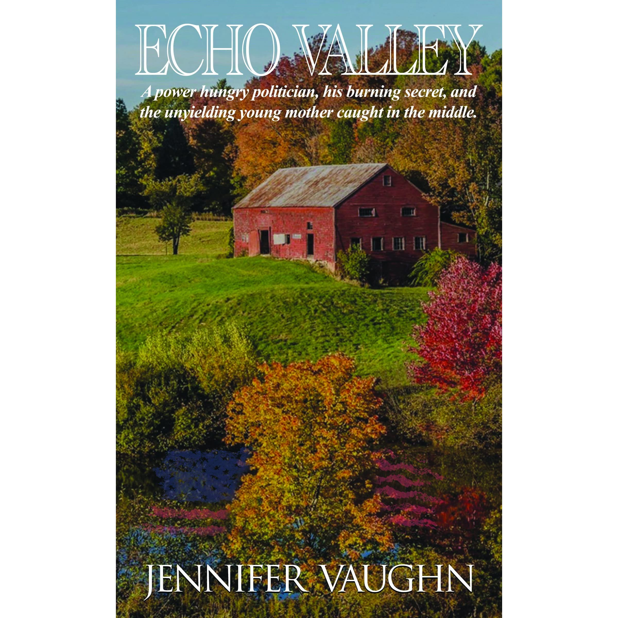 Echo Valley: A Power Hungry Politician, His Burning Secret, and ...