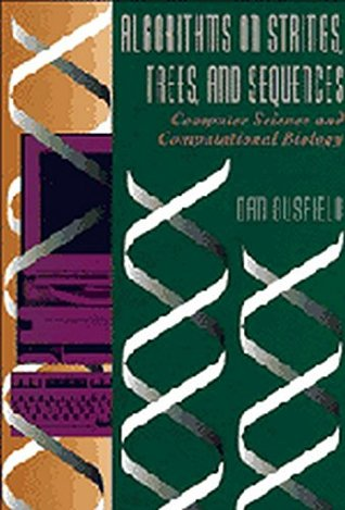 Algorithms on Strings, Trees and Sequences: Computer Science and Computational Biology (1/ED)
