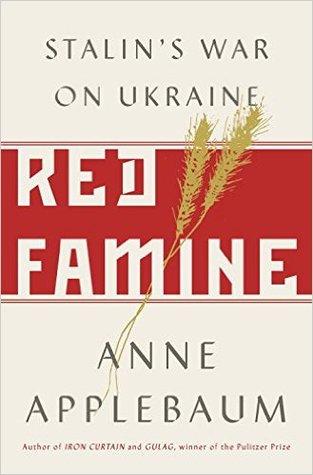 Red Famine: Stalin's War on Ukraine, 1921-1933
