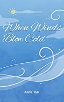 When Winds Blow Cold (North)