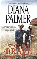 Wyoming Brave (Wyoming Men, #6)