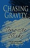 Chasing Gravity by Tempeste Blake