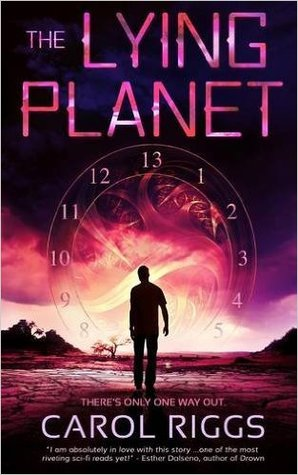 The Lying Planet by Carol  Riggs