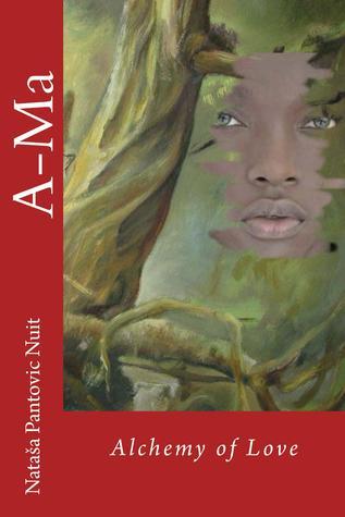 A-Ma Alchemy of Love by Nataša Pantović
