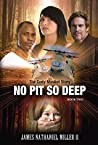 No Pit So Deep, 2 by James Nathaniel Miller II