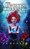 Twisted Currents (Black Depths Book 5)