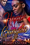 Honor My Gangsta 2: The Finale
