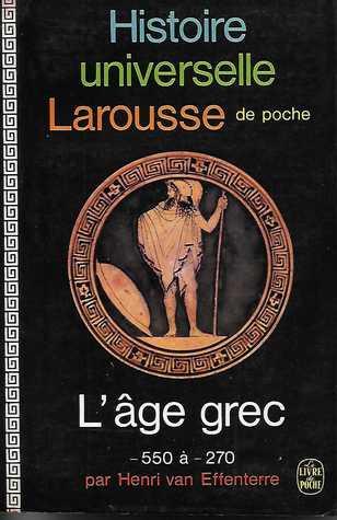 L'Âge Grec (Histoire Universelle Larousse de Poche)