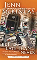 Better Late Than Never (Library Lover's Mystery #7)