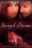 Savaged Dreams (Savaged Illusions Trilogy, #1)