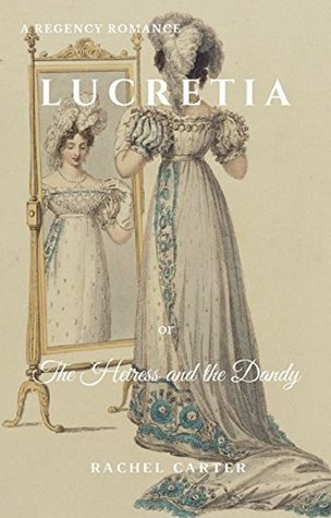 Lucretia: or The Heiress and the Dandy