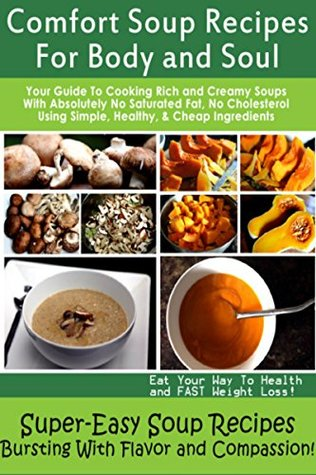 CHICKEN SOUPS, CORN SOUPS VEGETABLE SOUPS AND MANY OTHER SOUPS: HERE IS THE PERFECT GUIDE ON SOUPS LIKE CHICKEN, CORN, VEGETABLE, WEIGHT LOSS, BEEF SOUPS AND MANY OTHER SOUPS FOR THIS WINTER SEASSON