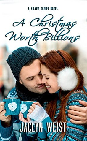 A Christmas Worth Billions (Silver Script #2)