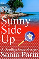 Sunny Side Up (Deadline Cozy Mystery #1)