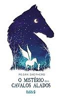 O Mistério dos Cavalos Alados