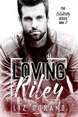Loving Riley (Celebrity, #2)