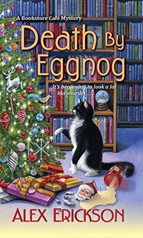 Death by Eggnog (A Bookstore Cafe Mystery, #5)