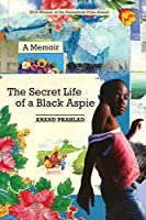 The Secret Life of a Black Aspie: A Memoir