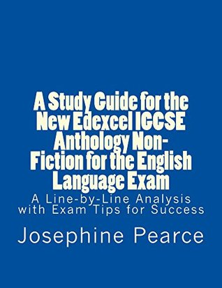 A Study Guide for the New Edexcel IGCSE Anthology Non-Fiction for the English Language Exam (A study smart guide Book 2)