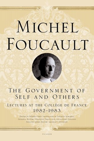The Government of Self and Others: Lectures at the Collège de France, 1982–1983